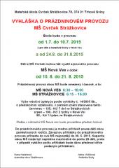 Prázdninový provoz 2015 - Mateřská škola Cvrček